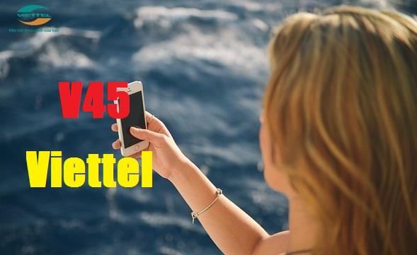 diendanshowbiz.com - Cung cấp thêm thông tin về gói cước V45 của Viettel
